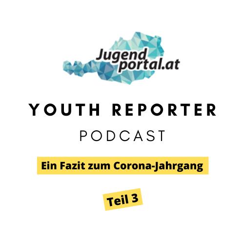 Youth Reporter Podcast Teil 3: Ein Fazit zum Corona-Jahrgang
