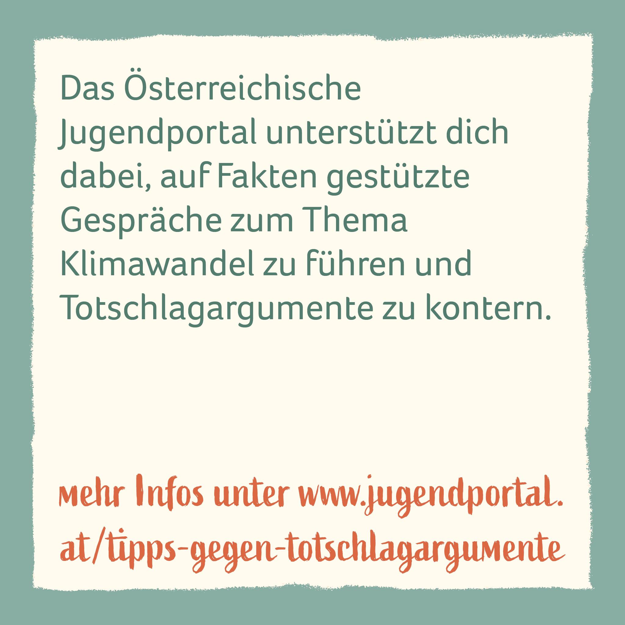 Wir unterstützen dich dabei! mehr Infos unter: www.jugendportal.at/argumentationstipps