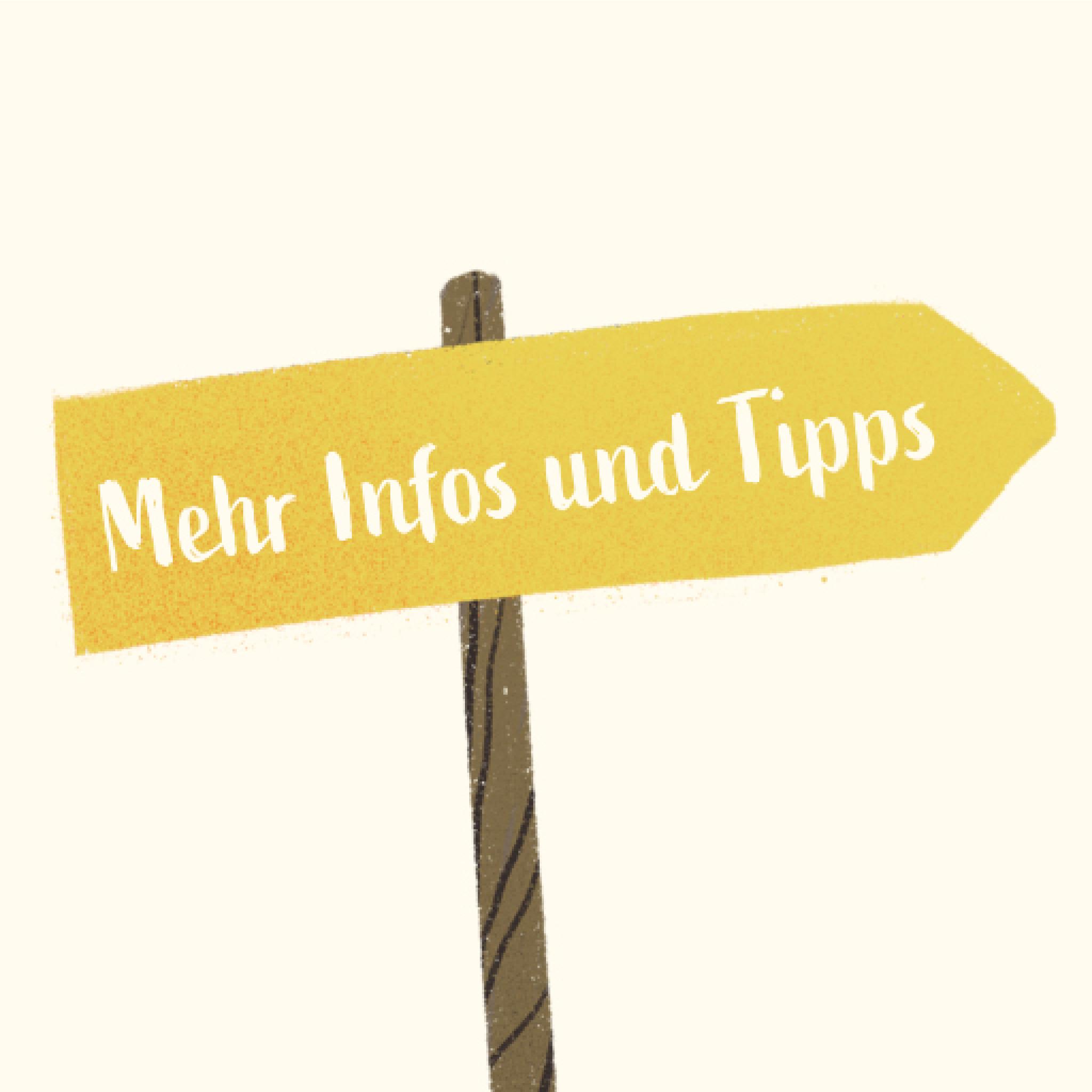 """Wegweiser """"Mehr Infos und Tipps"""""""